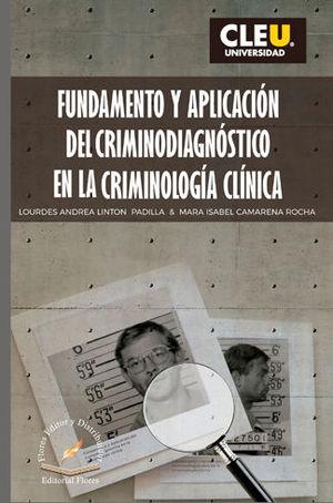 FUNDAMENTO Y APLICACIÓN DEL CRIMINODIAGNÓSTICO EN LA CRIMINOLOGÍA CLÍNICA