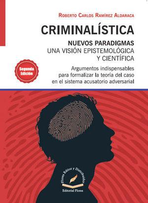 CRIMINALÍSTICA NUEVOS PARADIGMAS. SEGUNDA EDICIÓN