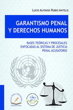 GARANTISMO PENAL Y DERECHOS HUMANOS
