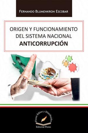 ORIGEN Y FUNCIONAMIENTO DEL SISTEMA NACIONAL ANTICORRUPCIÓN
