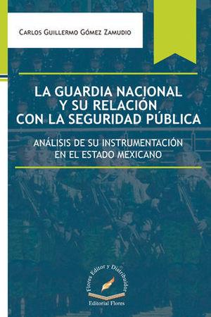 GUARDIA NACIONAL Y SU RELACIÓN CON LA SEGURIDAD PÚBLICA, LA