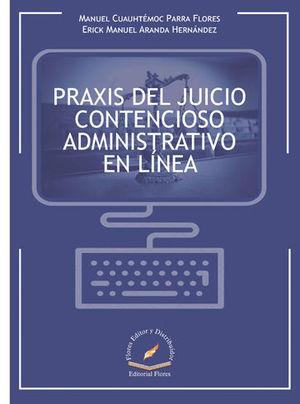 PRAXIS DEL JUICIO CONTENCIOSO ADMINISTRATIVO EN LÍNEA
