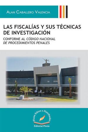 FISCALÍAS Y SUS TÉCNICAS DE INVESTIGACIÓN, LAS