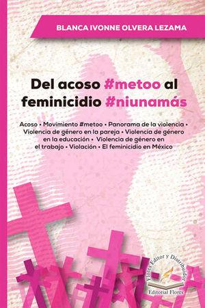 DEL ACOSO #METOO AL FEMINICIDIO #NIUNAMÁS