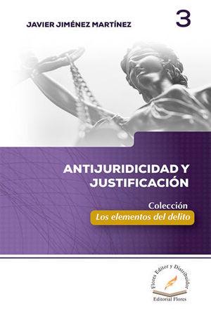 ANTIJURIDICIDAD Y JUSTIFICACIÓN