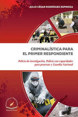 CRIMINALÍSTICA PARA EL PRIMER RESPONDIENTE