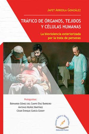 TRÁFICO DE ÓRGANOS, TEJIDOS Y CÉLULAS HUMANAS