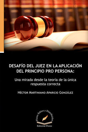 DESAFIO DEL JUEZ EN LA APLICACIÓN DEL PRINCIPIO PRO PERSONA