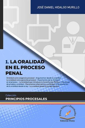 1. ORALIDAD EN EL PROCESO PENAL, LA