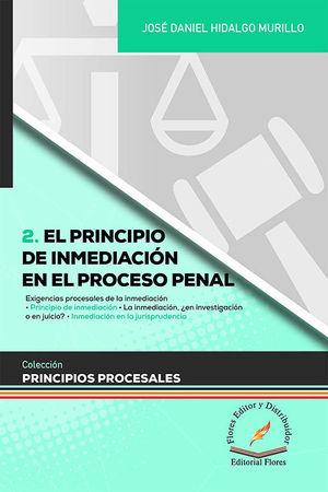 PRINCIPIO DE INMEDIACIÓN EN EL PROCESO PENAL  - TOMO 2