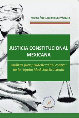 JUSTICIA CONSTITUCIONAL MEXICANA