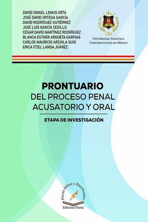 PRONTUARIO DEL PROCESO PENAL ACUSATORIO Y ORAL