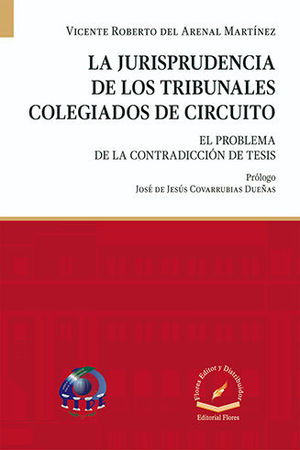 JURISPRUDENCIA DE LOS TRIBUNALES COLEGIADOS DE CIRCUITO, LA
