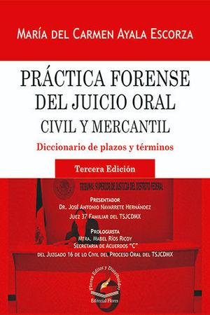 PRÁCTICA FORENSE DEL JUICIO ORAL CIVIL Y MERCANTIL. TERCERA EDICIÓN