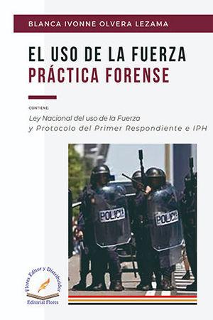 USO DE LA FUERZA PRÁCTICA FORENSE, EL