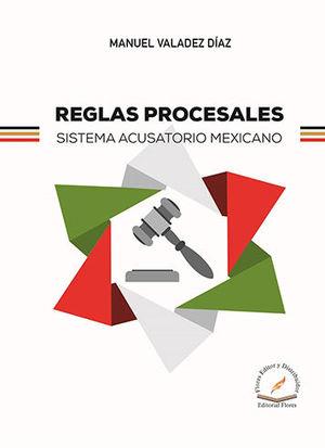 REGLAS PROCESALES SISTEMA ACUSATORIO MEXICANO