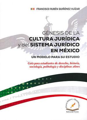 GÉNESIS DE LA CULTURA JURÍDICA Y DEL SISTEMA JURÍDICO EN MÉXICO