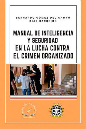 MANUAL DE INTELIGENCIA Y SEGURIDAD EN LA LUCHA CONTRA EL CRIMEN ORGANIZADO
