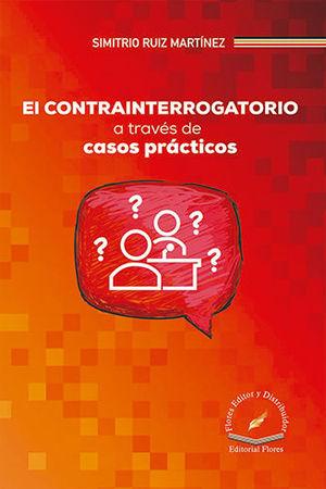 CONTRAINTERROGATORIO A TRAVÉS DE CASOS PRÁCTICOS, EL