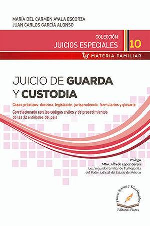 JUICIO DE GUARDA Y CUSTODIA # 10