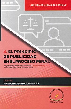 PRINCIPIO DE PUBLICIDAD EN EL PROCESO PENAL, EL - TOMO 4