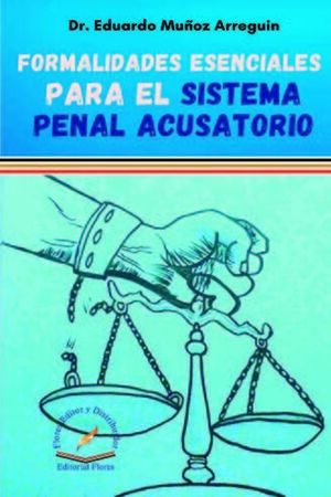 FORMALIDADES ESENCIALES PARA EL SISTEMA PENAL ACUSATORIO