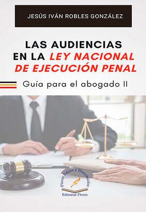 AUDIENCIAS EN LA LEY NACIONAL DE EJECUCIÓN PENAL, LAS