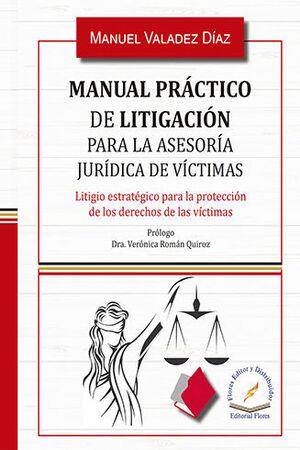 MANUAL PRÁCTICO DE LITIGACIÓN PARA LA ASESORÍA JURÍDICA DE VÍCTIMAS