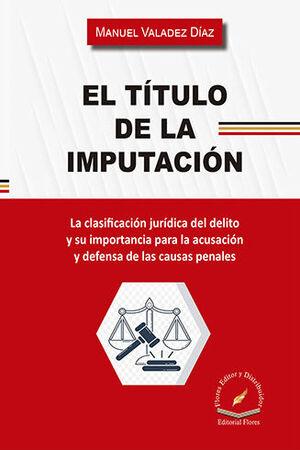 TÍTULO DE LA IMPUTACIÓN, EL
