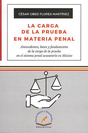 CARGA DE LA PRUEBA EN MATERIA PENAL, LA