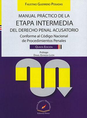 MANUAL PRÁCTICO DE LA ETAPA INTERMEDIA DEL DERECHO PENAL ACUSATORIO - 5ª ED. 2021