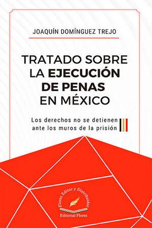 TRATADO SOBRE LA EJECUCIÓN DE PENAS EN MÉXICO
