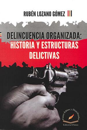 DELINCUENCIA ORGANIZADA: HISTORIAS Y ESTRUCTURAS DELICTIVAS