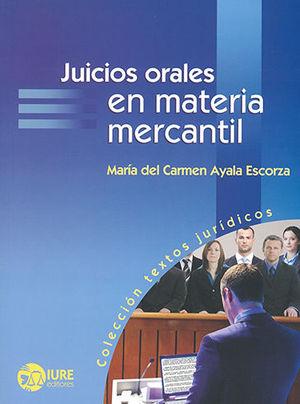 JUICIOS ORALES EN MATERIA MERCANTIL