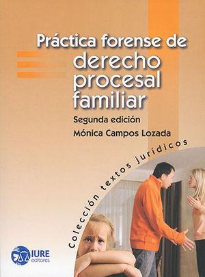 PRÁCTICA FORENSE DE DERECHO PROCESAL FAMILIAR (SEGUNDA EDICIÓN)