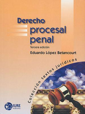 DERECHO PROCESAL PENAL (TERCERA EDICIÓN)
