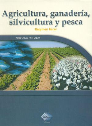 REGIMEN FISCAL DEL SECTOR PRIMARIO: AGRICULTURA, GANADERIA, SILVICULTURA Y PESCA
