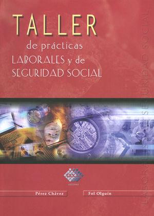 TALLER DE PRÁCTICAS LABORALES Y DE SEGURIDAD SOCIAL