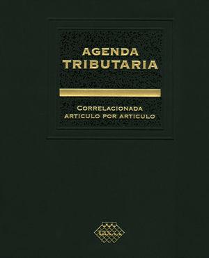 AGENDA TRIBUTARIA 2018. INCLUYE: OTRAS DISPOSICIONES FISCALES 2018