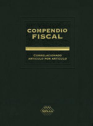 COMPENDIO FISCAL 2018. CORRELACIONADO ARTÍCULO POR ARTÍCULO. INCLUYE OTRAS DISPOSICIONES FISCALES 2018