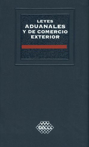 LEYES ADUANALES Y DE COMERCIO EXTERIOR
