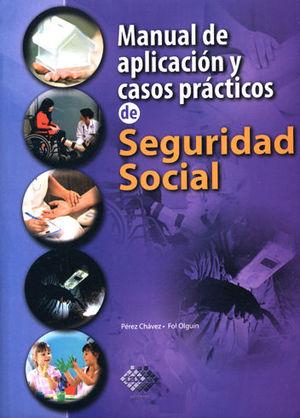 MANUAL DE APLICACIÓN Y CASOS PRÁCTICOS DE SEGURIDAD SOCIAL