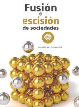 FUSIÓN Y ESCISIÓN DE SOCIEDADES