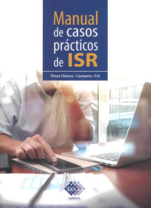 MANUAL DE CASOS PRÁCTICOS DE ISR. 2019