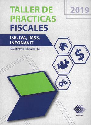 TALLER DE PRÁCTICAS FISCALES. 2019