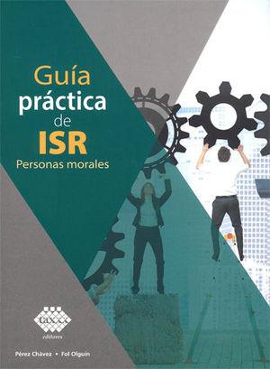GUÍA PRACTICA DE ISR (PERSONAS MORALES). 2019