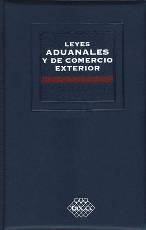 LEYES ADUANALES Y DE COMERCIO EXTERIOR. ACADEMICA 2019