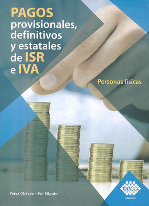 PAGOS PROVISIONALES, DEFINITIVOS Y ESTATALES DE ISR E IVA. 2019