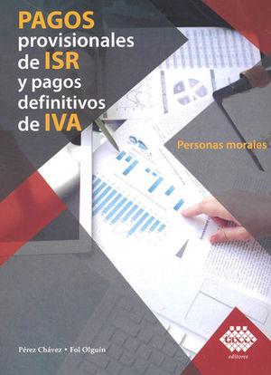 PAGOS PROVISIONALES DE ISR Y PAGOS DEFINITIVOS DE IVA. 2019