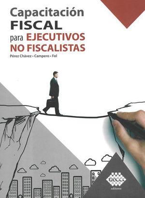 CAPACITACIÓN FISCAL PARA EJECUTIVOS NO FISCALISTAS. 2019